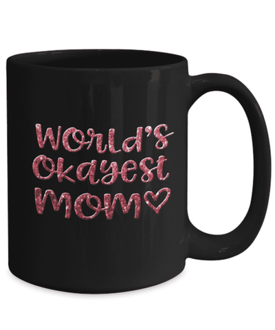 Image of Mom Gift, World's Okayest Mom, Mother's Day Gift for Mom, Birthday gift, Anytime Gift for Mother