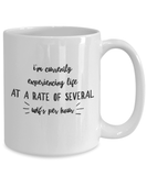 Fun Gift I'm Currently Experiencing Life at A Rate Of Several WTF's Per Hour Coffee Mug