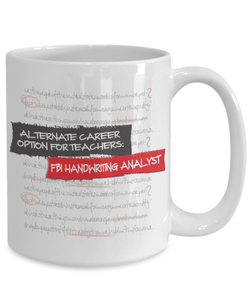 Best Teacher Coffee Mugs For Women and Men Teachers,  Alternative Career FBI ...Fun Gift