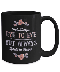 Mom From Daughter Son Not Always Eye to Eye But Always Heart to Heart Coffee Mug