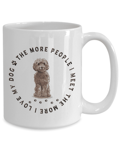 Image of Cockapoo Dog Gift, The More People I Meet, The More  I Love My Dog, Cockapoo Dog Lover's Gift