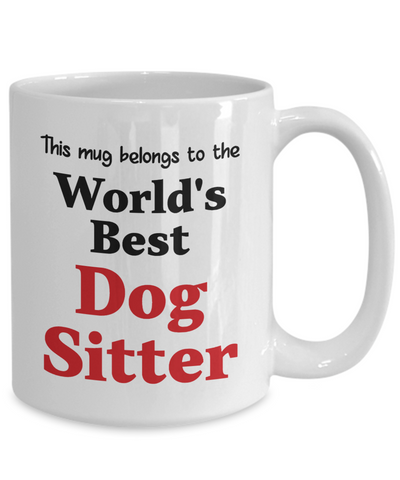 World's Best Dog Sitter Mug Occupational Gift Novelty Birthday Thank You Appreciation Ceramic Coffee Cup