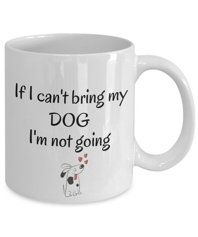 Image of If I Cant Bring My Dog Mug Novelty Birthday Gifts Mug Humor Quotes Unique Work Gifts