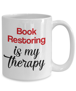 Book Restoring Is My Therapy Mug Unique Novelty Birthday Gift Ceramic Coffee Cup