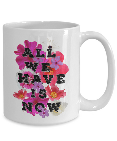 All We Have is Now Mug Inspirational Gift for Women Men Christian Faith Ceramic Coffee Tea Cup