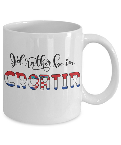 I'd Rather be in Croatia Mug Expat Croatian Gift Novelty Birthday Ceramic Coffee Cup