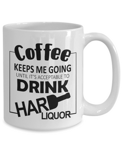 Coffee Keeps Me Going Hard Liquor Drinker Addict Mug Novelty Birthday Christmas Gifts for Men and Women Ceramic Tea Cup