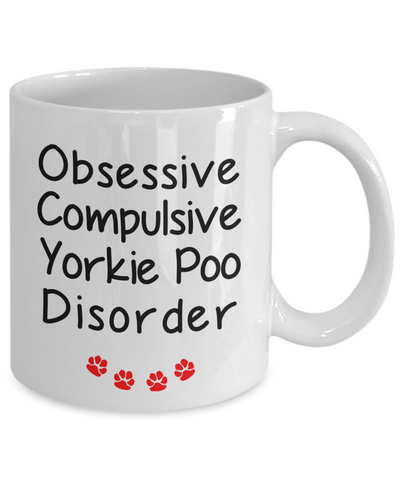 Image of Obsessive Compulsive Yorkie Poo Disorder Mug Funny Dog Novelty Humor Quotes Gifts