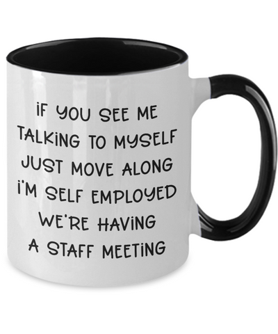 Funny Self Employed Mug Entrepreneur Humor Staff Meeting Coffee Cup