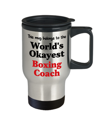 Image of World's Okayest Boxing Coach Insulated Travel Mug With Lid Occupational Gift Novelty Birthday Thank You Appreciation Coffee Cup