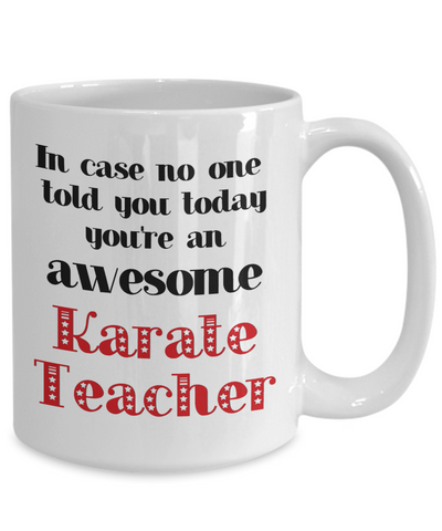 Image of Karate Teacher Occupation Mug In Case No One Told You Today You're Awesome Unique Novelty Appreciation Gifts Ceramic Coffee Cup