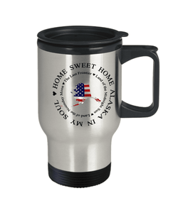 Home Sweet Home Alaska In My Soul USA Gifts for Americans That Love Alaska USA Patriotic Travel Mug