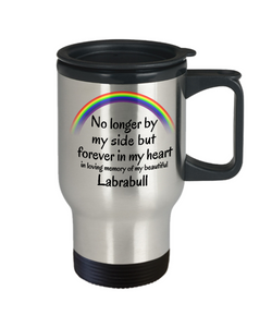Labrabull Memorial Gift Dog Travel Mug With Lid No Longer By My Side But Forever in My Heart Cup In Memory of Pet Remembrance Gifts