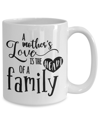 Mother's Love is the Heart of a Family Mug Gift Novelty Coffee Cup