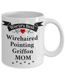 World's Best Wirehaired Pointing Griffon Mom Cup Unique Ceramic Dog Coffee Mug Gifts for Women