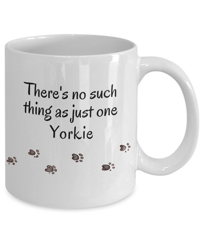 Image of Yorkie Mug  There's No Such Thing as Just One Yorkshire Terrier Unique  Dog  Mug Gifts