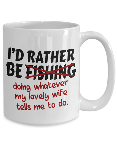 Image of Rather Be Fishing Mug Funny Gift Fisher Do What Wife Says Novelty Coffee Cup