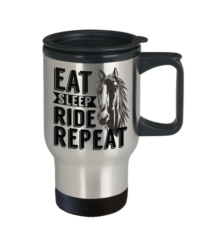 Image of Eat Sleep Ride Repeat Horse Addict Travel Mug Gift Equine Lover  Novelty Coffee Cup