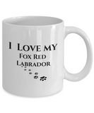 I Love My Fox Red Labrador Mug Dog Mom Dad Lover Novelty Birthday Gifts Unique Work  Gifts
