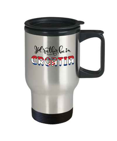I'd Rather be in Croatia Travel Mug Expat Croatian Gift Novelty Birthday Coffee Cup