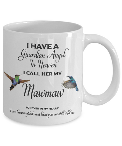 Image of Guardian Angel in Heaven I Call Her My Mawmaw Hummingbirds Memory  Grandmother Ceramic Coffee Cup
