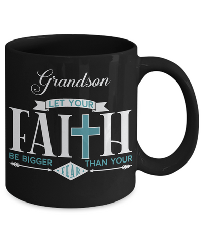 Image of Grandson Faith Bigger Than Fear Black Mug Gift Inspirational Coffee Cup