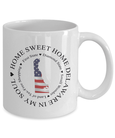 Image of Delaware Gift, Home Sweet Home Delaware In My Soul USA Gifts
