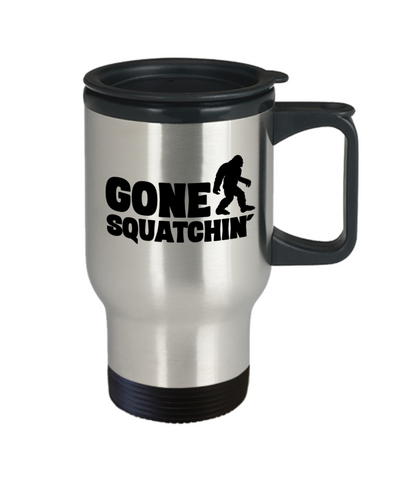 Image of Gone Squatchin' Travel Mug Gift for Bigfoot Sasquatch Monster Hunters Coffee Cup