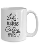 Life Happens Coffee Helps Funny Ceramic Coffee Mug Gift Work Coffee Mug