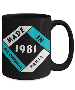 Made in 1981 Birthday Black Mug Gift Fun All Original Parts Unique Novelty Celebration