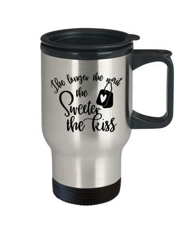 Image of Military Deployment Travel Mug Gifts The Longer the Wait The Sweeter The Kiss For Husband Wife Boyfriend Girlfriend Homecoming