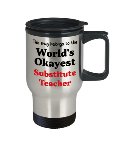 Image of World's Okayest Substitute Teacher Insulated Travel Mug With Lid Occupational Gift Novelty Birthday Thank You Appreciation Coffee Cup