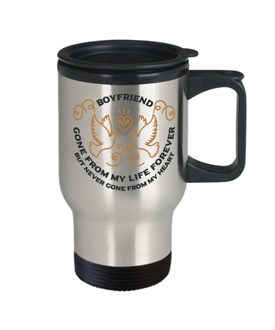 Boyfriend Memorial Gift Travel Mug Gone From My Life Always in My Heart Remembrance Memory Cup