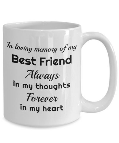Image of In Loving Memory of My Best Friend Mug Always in My Thoughts Forever in My Heart Memorial Ceramic Coffee Cup