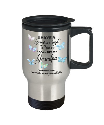 Image of Grandpa In Memorial Butterfly Gift Travel Mug With Lid  I Have a Guardian Angel in Heaven Forever in My Heart I see Butterflies and know you are still with me Loveing Memory Coffee Cup