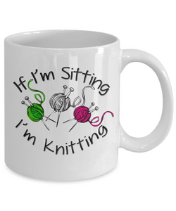 Knitting Gift Mug, If I'm Sitting I'm Knitting, Gift for Knitting Enthusiast