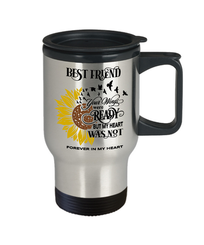 Image of Best Friend Your Wings Were Ready Sunflower Travel Mug In Loving Memory Coffee Cup