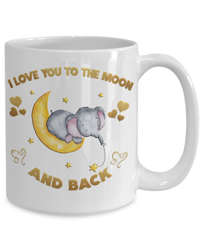 I Love You to the Moon and Back Elephant Mug Gift Love You Surprise Valentine's Day Birthday Cup