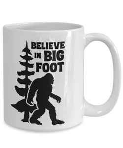 I Believe in Bigfoot Mug Big Foot Monster Hunters Ceramic Coffee Cup  Bigfoot Gear Gifts