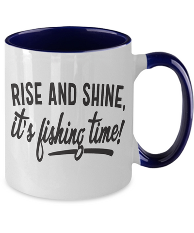 Rise and Shine it's Fishing Time Coffee Mug Fisherman Two Tone Ceramic Cup