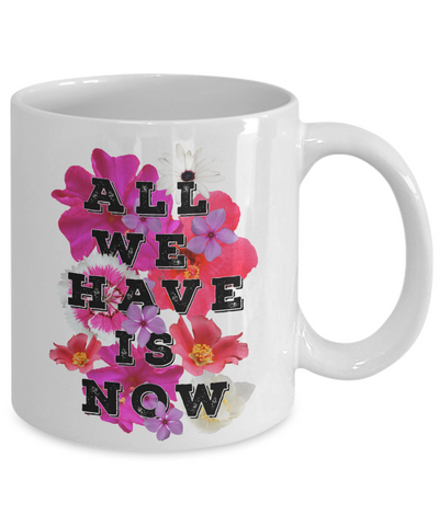Image of All We Have is Now Mug Inspirational Gift for Women Men Christian Faith Ceramic Coffee Tea Cup