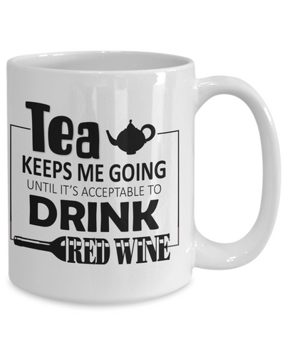 Image of Tea Keeps Me Going Red Wine Drinker Addict Coffee Mug Novelty Birthday Christmas Gifts for Men and Women Ceramic Tea Cup