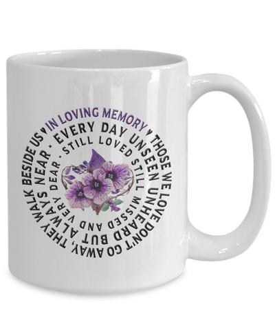 Image of In Loving Memory Mug Gift Those we love don't go away...Remembrance Ceramic Coffee Cup