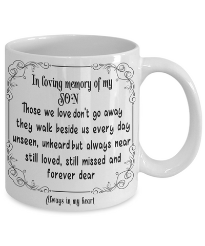 Image of In Loving Memory of My Son Gift Mug Those we love don't go away they walk beside us every day.. Memorial Remembrance Ceramic Coffee Tea Cup