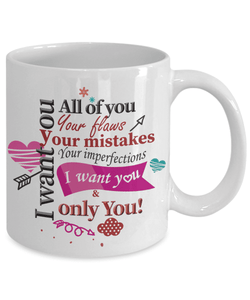 Love You Gifts I Want You Only You Coffee Mug Best Gifts for Wife Girlfriend