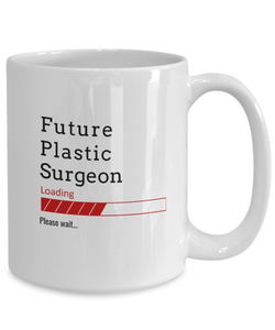 Funny Future Plastic Surgeon Loading Please Wait Ceramic Coffee Mug Doctors In Training Gifts for Men and Women