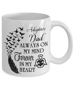 Adoptive Dad Always On My Mind Memorial Mug Gift Forever My Heart In Loving Memory