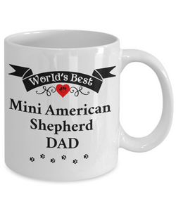 World's Best Mini American Shepherd Dad Cup Unique Dog Ceramic Coffee Mug Gifts for Men