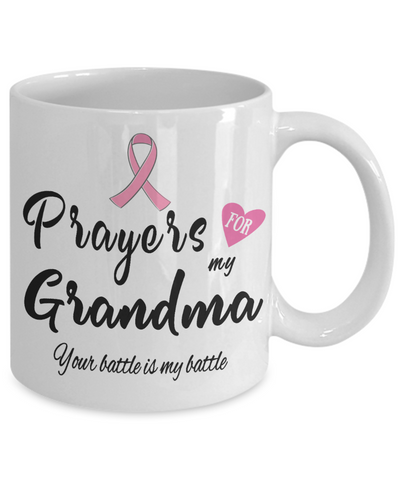 Image of Fight Cancer Gift Mug Prayers for My Grandma Your Battle is My Battle Ceramic Coffee Tea Cup Pray For Big C Fighting Women and Men