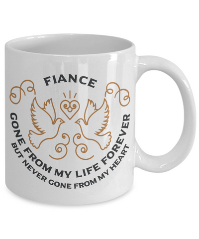 Fiance Memorial Gift Mug Gone From My Life Always in My Heart Remembrance Memory Cup